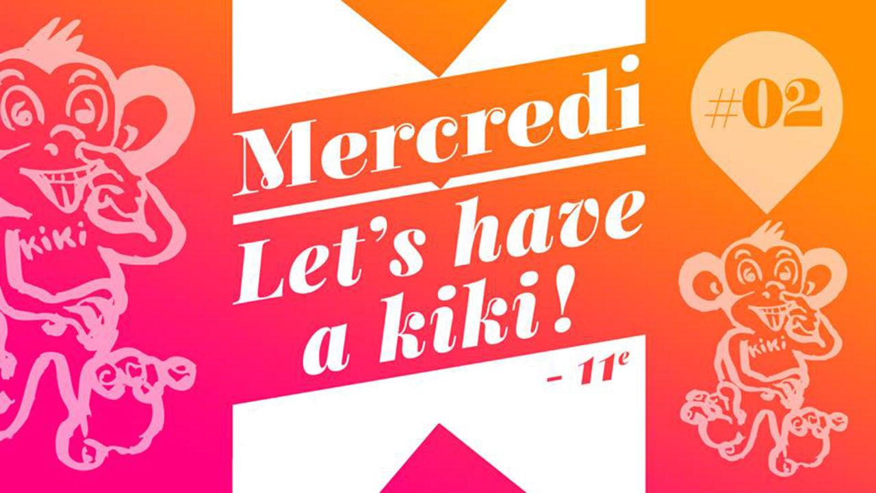 AFTERWORK DE KIKI – Mercredi let's have a kiki - Kiki Factory