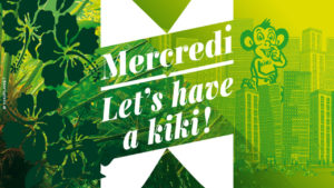 L'AFTERWORK DE KIKI – Let's have a kiki in the jungle - Kiki Factory